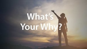 What's Your Why ??